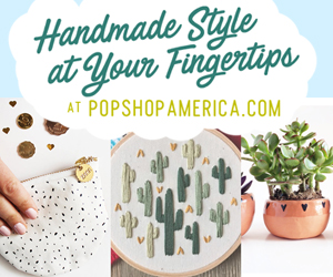 Handmade Style at Your Fingertips - Pop Shop America