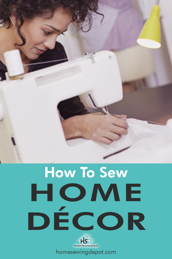 How To Sew Home Decor @ HomeSewingDepot.com