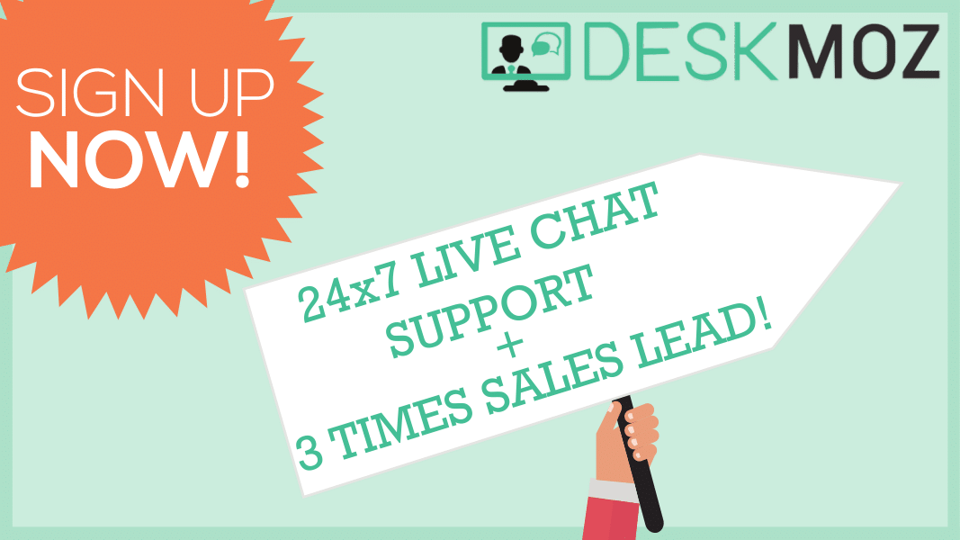 DeskMoz = 24x7 Live Chat Support + 3x Sales Leads!