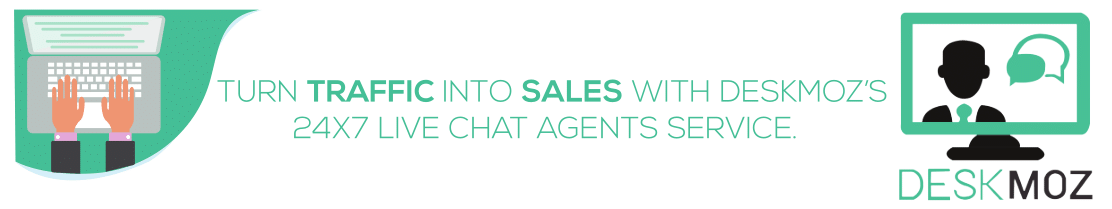 Turn Traffic Into Sales With DeskMoz's 24x7 Live Chat Agents Service