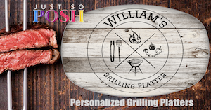 Personalized Grilling Platters at JustSoPosh.com!