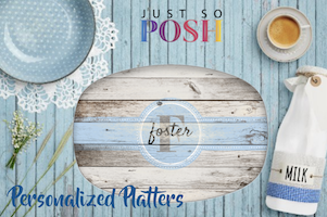 Personalized Platters at JustSoPosh.com!