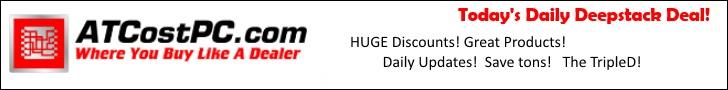 AtCostPC.Com - Daily Deepstack Deal!