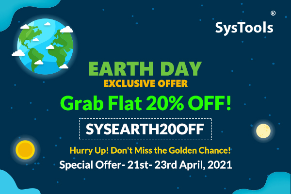 """Grab 20% OFF on """"SysTools Exclusive Earth Day"""" Offer: Hurry! Splash into Savings!"""