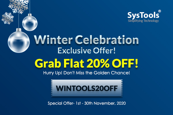 """""""SysTools"""" Winter Celebration Offer: Treat Yourself With 20% OFF This November!"""