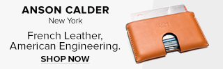Anson Calder New York. French Leather, American Engineering. Shop Now