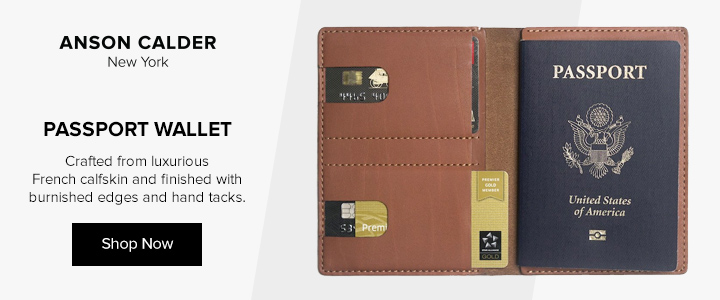 Anson Calder New York. Passport Wallet. Crafted from luxurious French calfskin and finished with burnished edges and hard tacks. Shop Now