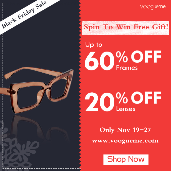 Up to 60% Off for All Frames + 20% Off for Lenses + Free Gift