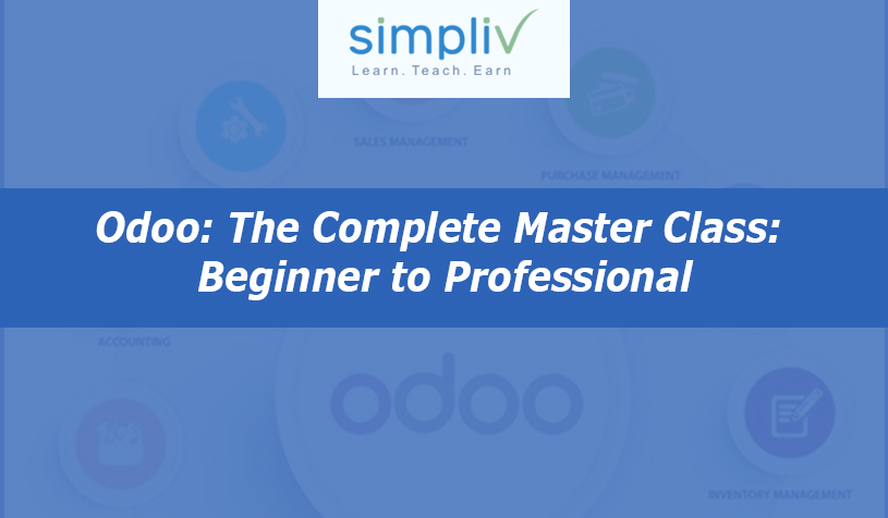 Odoo: The Complete Master Class: Beginner To Professional