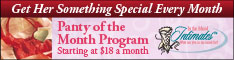 Get Her Something Special Every Month, Panty of the Month Program, Starting at $18 a month, Impress her now!