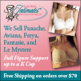 We Sell Panache, Aviana, Freya, Fantasie, and Le Mystere; Full Figure Support up to a K Cup, Free Shipping on orders over $70.