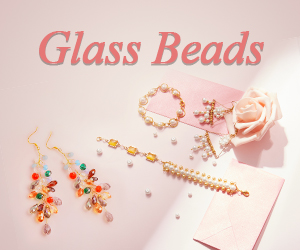 Our glass beads are rich in colors, shapes, categories and sizes.