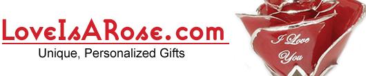 Unique Personalized Gifts: LoveIsARose.com