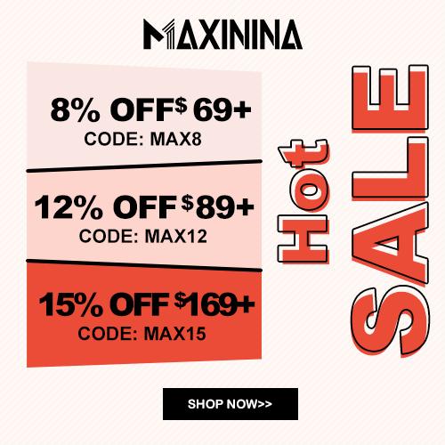 Whole Site 8%/12%/15% Off at Maxinina.com!
