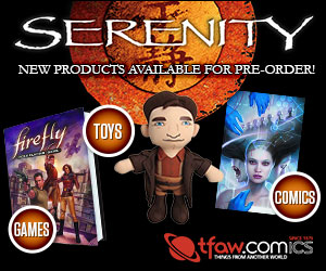 Save 10 to 50% off Serenity stuff at TFAW.com!
