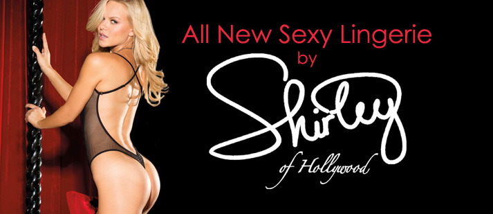 All New Sexy Lingerie by Shirley of Hollywood