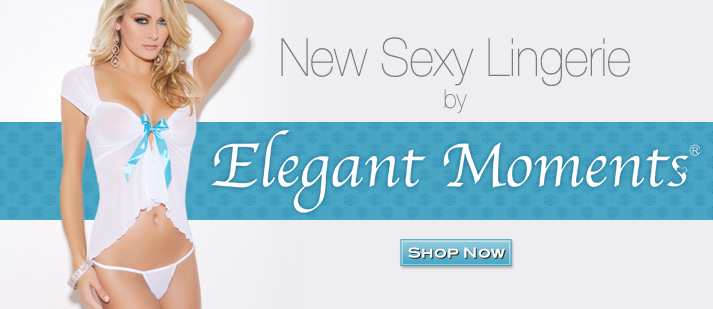 New Sexy Lingerie by Elegant Moments