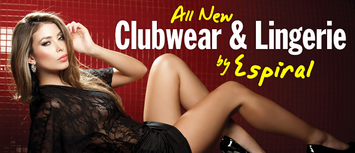 All New Clubwear and Lingerie by Espiral