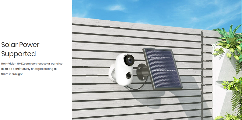HeimVision HMD2 can connect solar panel so as to be continuously charged as long as there is sunlight.