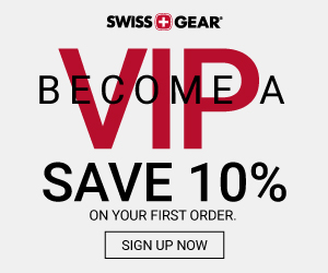 Become a SWISSGEAR.com VIP & Save 10% Off Your 1st Order
