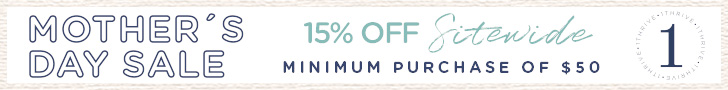 Get 15% Off Sitewide with a minimum purchase of $50 for Mother's Day! Ends May 12th.