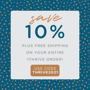 Save 10% off + Free Shipping on your entire 1THRIVE order when you use the code: THRIVE2021