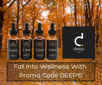Fall into Wellness with deepCBDs using code DEEP15!