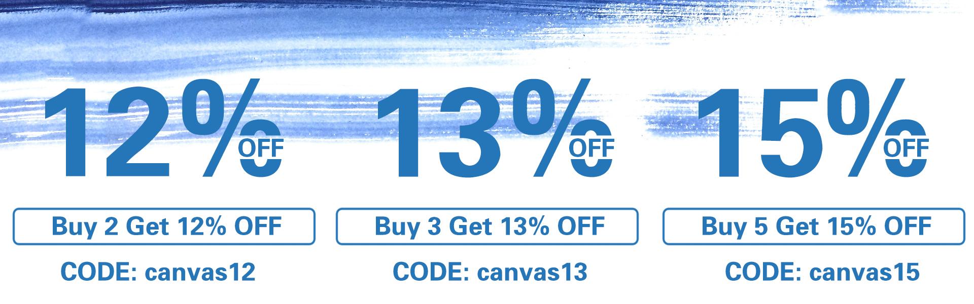 Buy 2 Get 12% OFF, Code: canvas12. Buy 3 Get 13% OFF, Code: canvas13. Buy 5 Get 15% OFF, Code: canvas15.