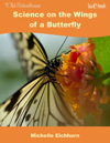 Science on the Wings of a Butterfly