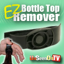 E-Z Bottle Top Remover - as UnSeen on TV!