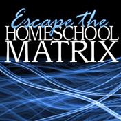 Escaping the Homeschool Matrix