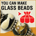 You Can Make Glass Beads