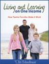 Living and Learning on One Income: How Twelve Families Make it Work