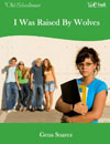 WeE-book: I Was Raised by Wolves
