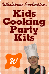 Kids Cooking Party Kits from Wholesome Productions