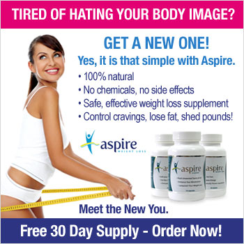 Save $30* and get a free 30 day supply* of ASPIRE herbal weight loss pills today! Click Here!