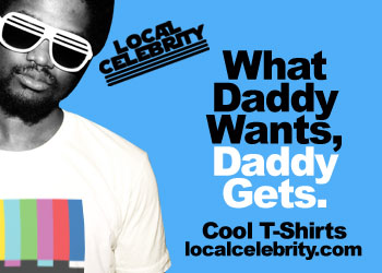 Funny t-shirts and cool t-shirts by Local Celebrity