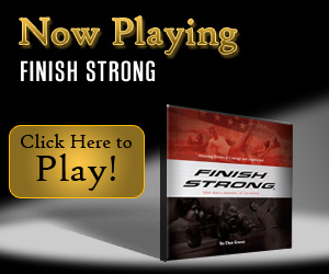 Finish Strong, Finish Strong movie, Finish Strong quotes, Finish Strong book, inspirational movies, motivational movies, short movies, inspiring movies, simple truths, simple truths movies