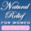 Natural Relief for Women - Risk Free 90 Day Supply!