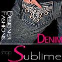Shop Sublime Denim!